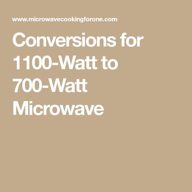 Conversions for 1100-Watt to 700-Watt Microwave
