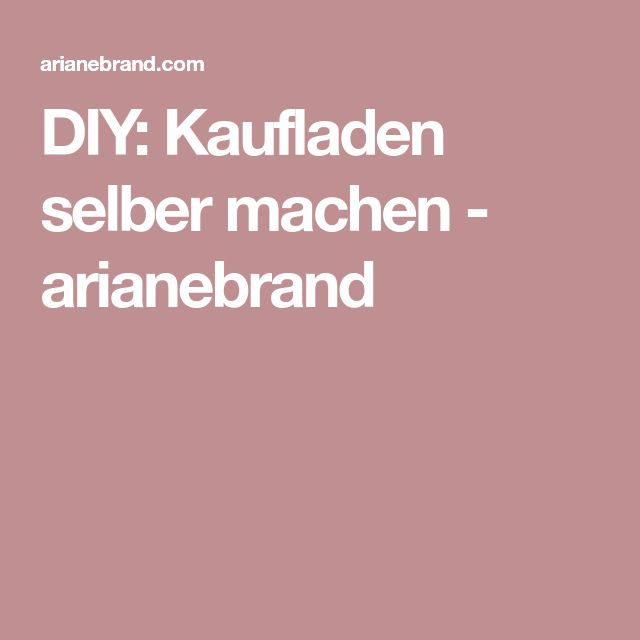 17 best Kaufladen images by Natalja Wittecker on Pinterest | Selber ...