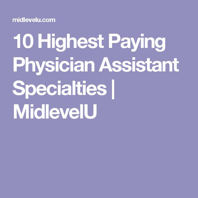 10 Highest Paying Physician Assistant Specialties | MidlevelU