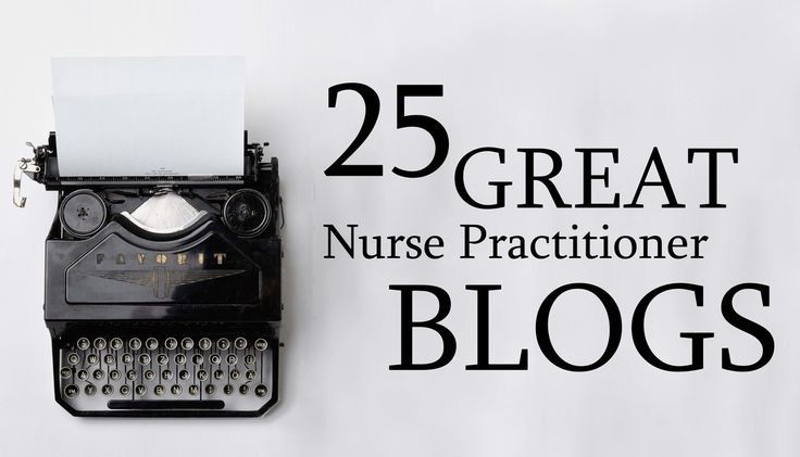 25 Great Nurse Practitioner Blogs! (I think #2 is pretty awesome, if I may say so myself!)