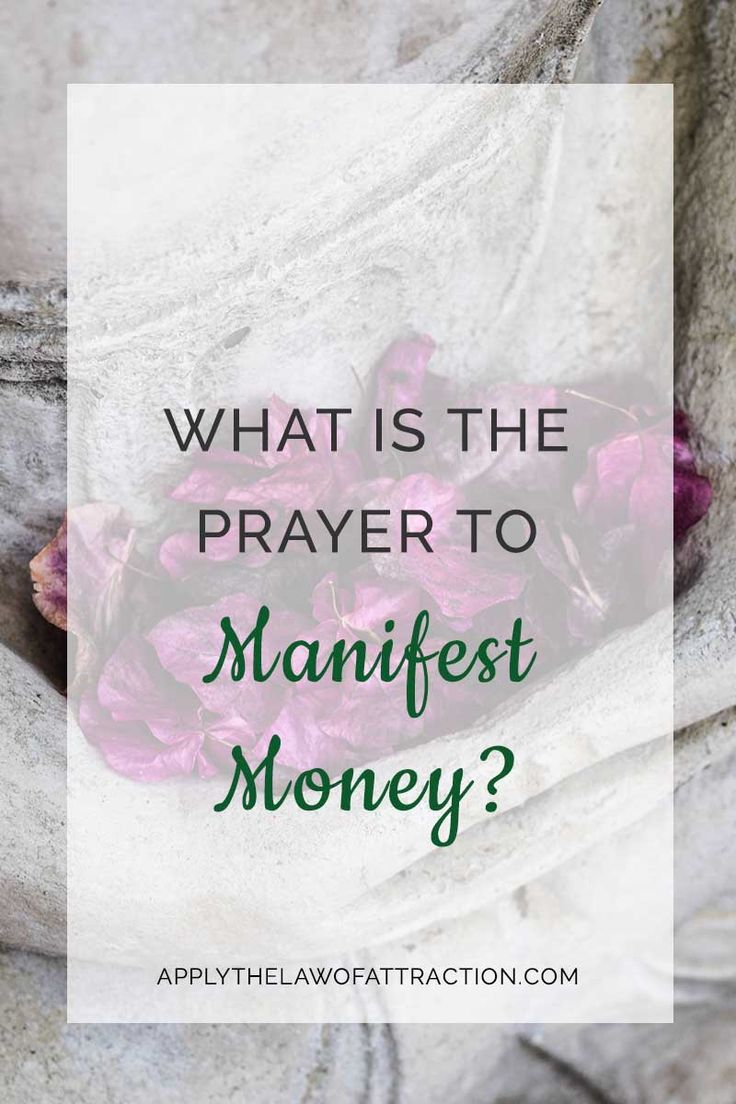 Learn two prayers for manifesting money, even if you need a prayer to manifest money for an emergency. It's easy to pray for money.