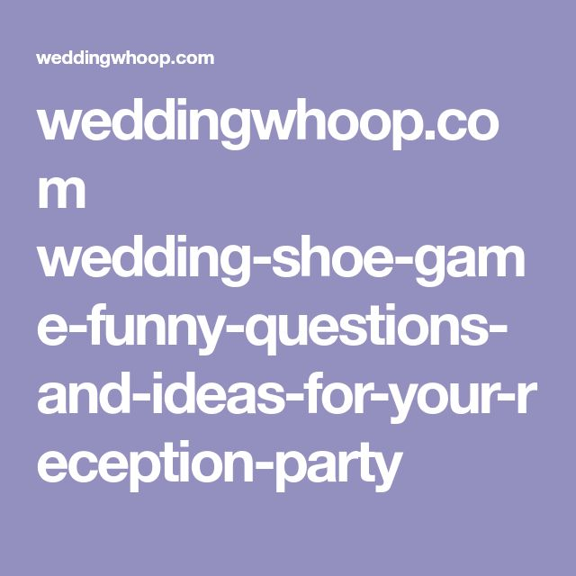 Weddingwhoop Wedding Shoe Game Funny Questions And Ideas