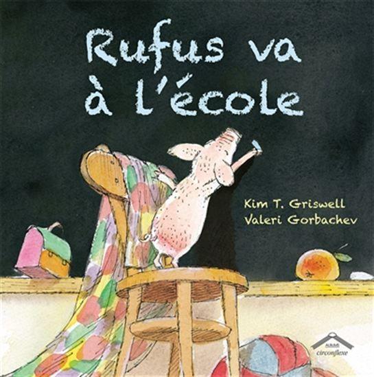 Rufus va à l'école - KIM GRISWELL - VALERI GORBACHEV