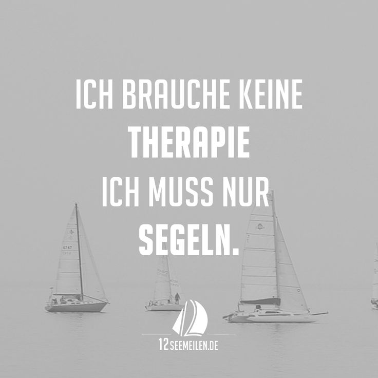 Ich brauche keine Therapie ich muss nur segeln.  #Zitate #Sprüche