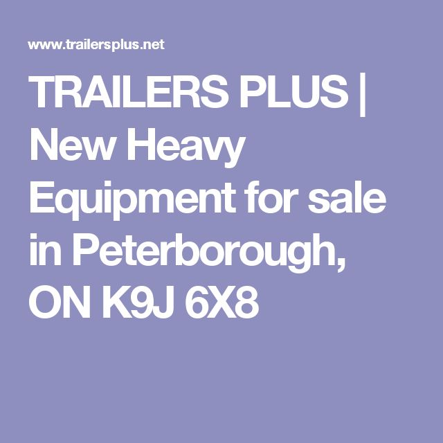 TRAILERS PLUS | New Heavy Equipment for sale in Peterborough, ON K9J 6X8