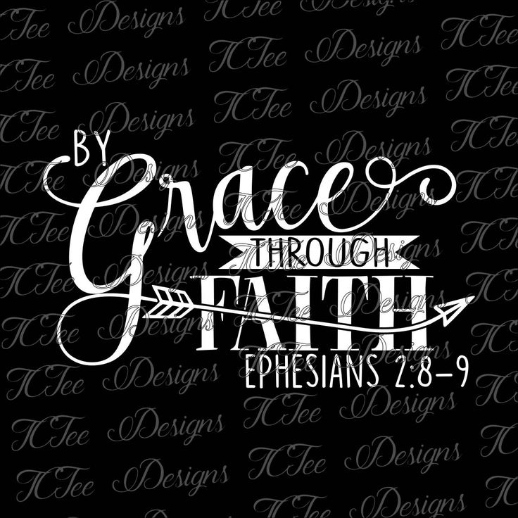 By Grace Through Faith - Ephesians 2:8-9 - Scripture - Christian Design Download - Vector Cut File - SVG by TCTeeDesigns on Etsy