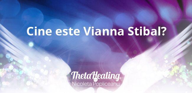 Cine este Vianna Stibal? - Theta Healing