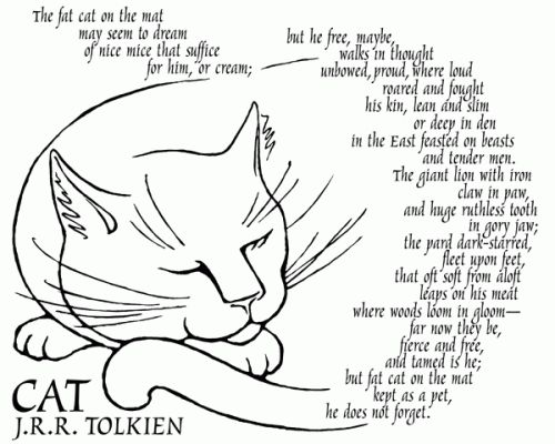 "The poem ""Cat"" by J.R.R. Tolkien, actually in the shape of a cat. Found in The Adventures of Tom Bombadil."
