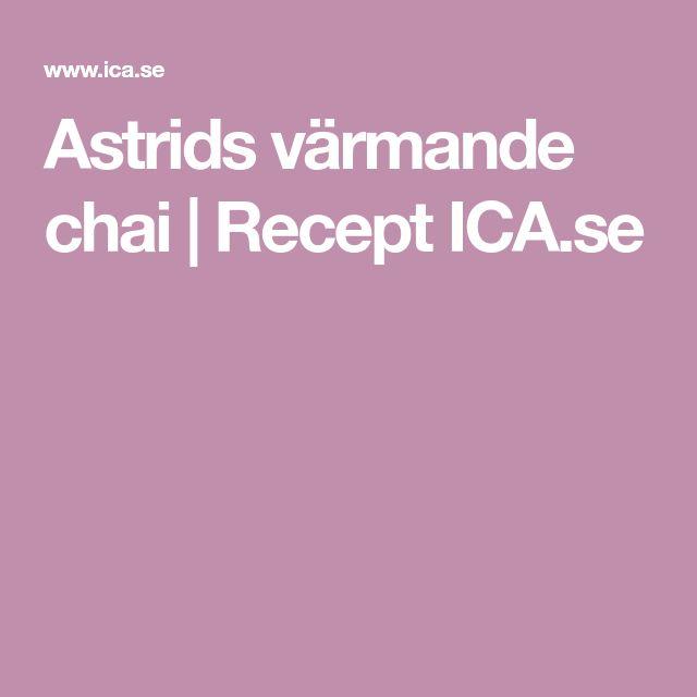 Astrids värmande chai | Recept ICA.se