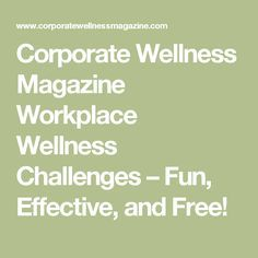 Corporate Wellness Magazine Workplace Wellness Challenges – Fun, Effective, and Free!