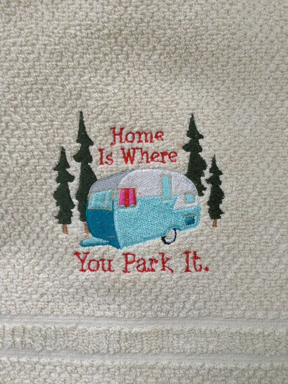 Camper RV Embroidered Dish Towel Home Is Where You Park It