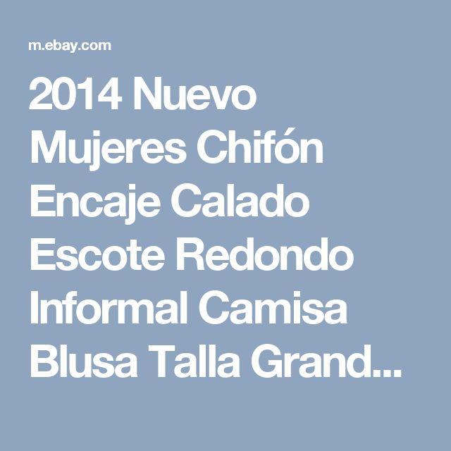 2014 Nuevo Mujeres Chifón Encaje Calado Escote Redondo Informal Camisa Blusa Talla Grande Prendas para el torso    eBay