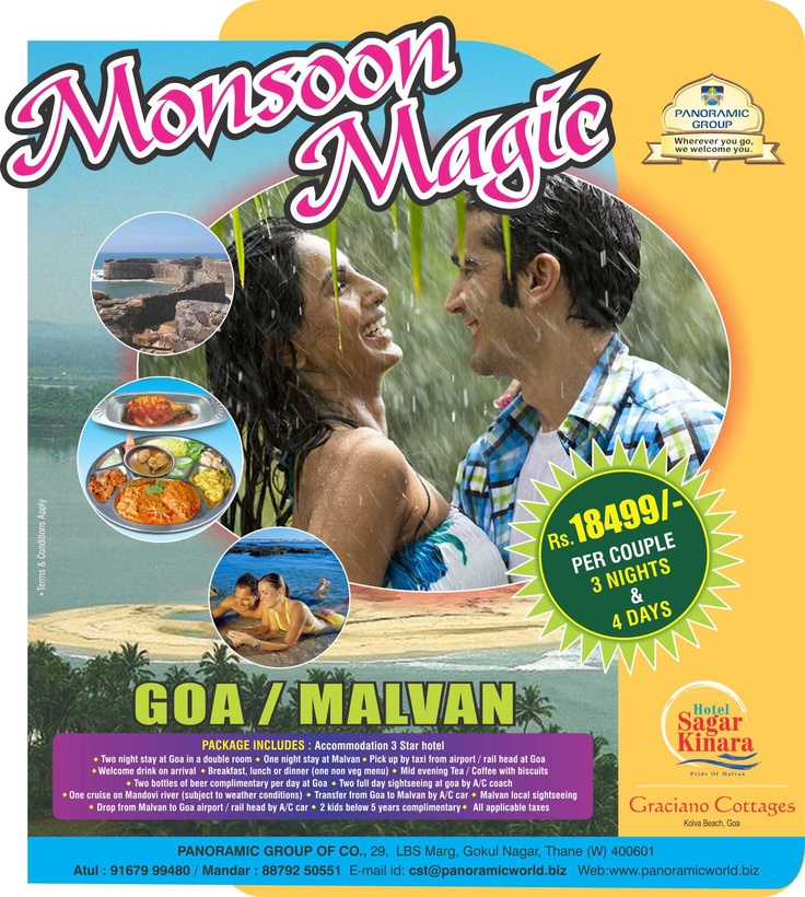 This one is the premium package offered by Panoramic Group - Visit Goa and Malvan 2 amazingly romantic places and make your trip the most memorable holiday moment of life... Avail the 3 Nights and 4 Day Premium package to add more happiness just for Rs. 18499/- The package Accommodation, meal, pickup and drop, sightseeing, cruise hire, and complimentary 2 beers per day... :)