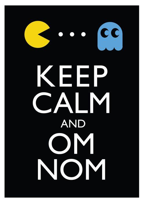 Keep Calm and Om Nom.
