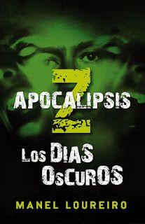 Apocalipsis Z, Los Días Oscuros - Manel Loureiro