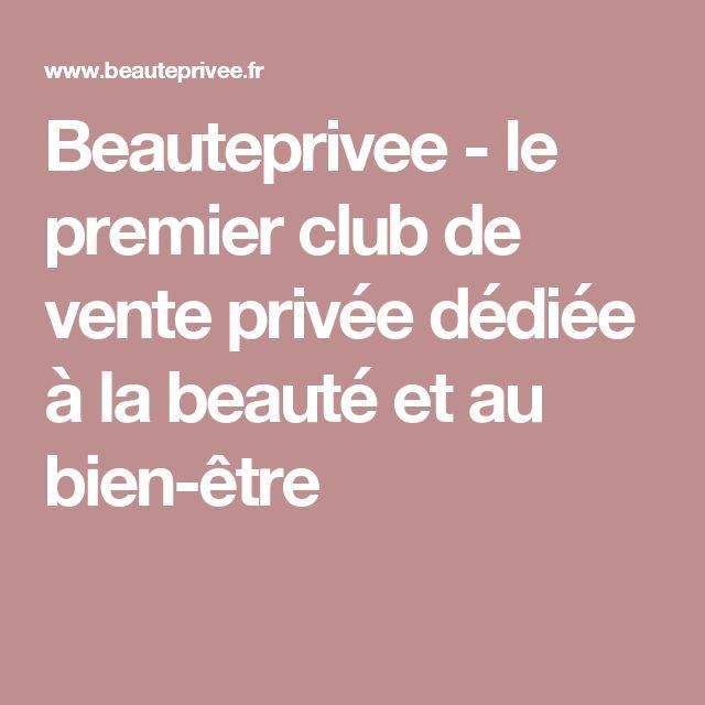 Beauteprivee - le premier club de vente privée dédiée à la beauté et au bien-être