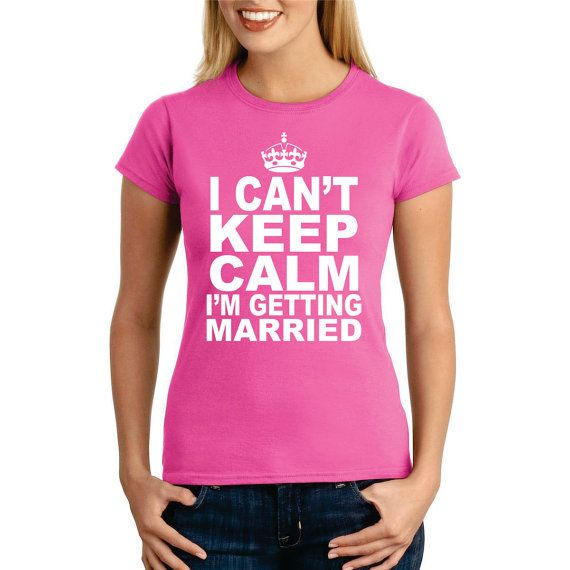 Bride Gift Shirt tshirt I Can't Keep Calm I'm by Designs2Express, $14.99