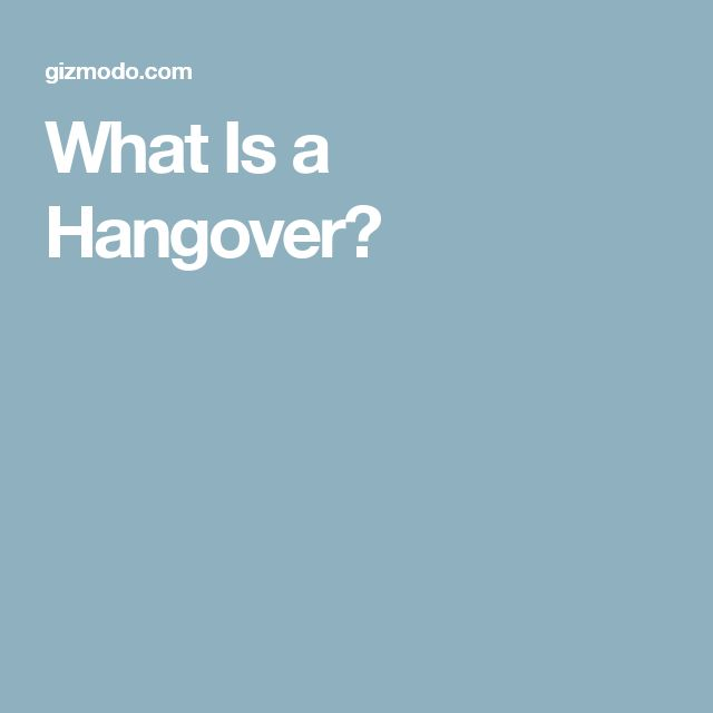 What Is a Hangover?