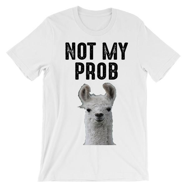 not my prob llama head t-shirt