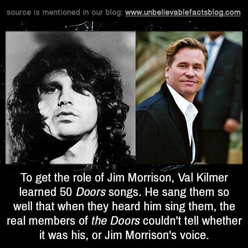 unbelievable-facts: \u201cTo get the role of Jim Morrison Val Kilmer learned 50 Doors songs. He sang them so well that when they heard him sing them ...