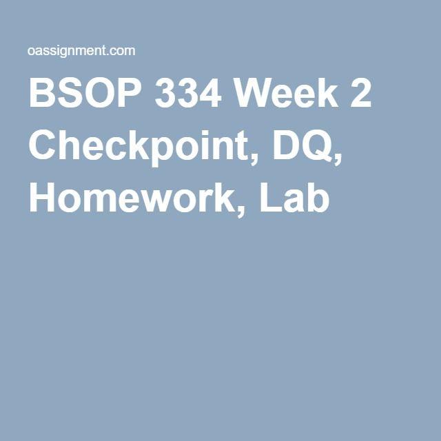 BSOP 334 Week 2 Checkpoint, DQ, Homework, Lab