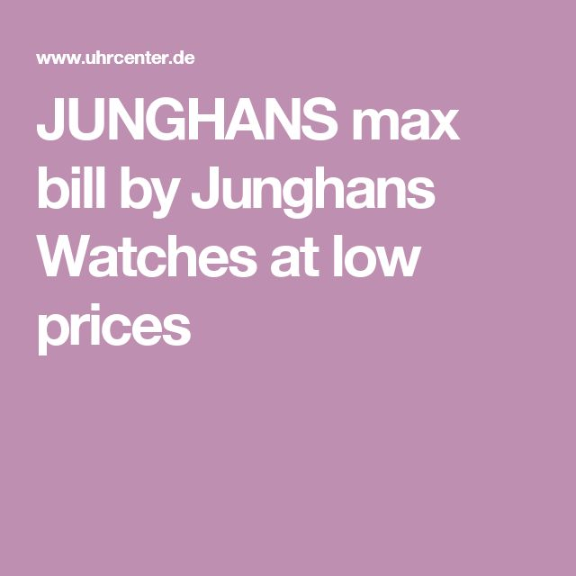 JUNGHANS max bill by Junghans Watches at low prices