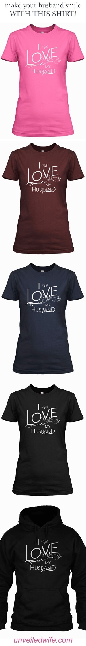 I just entered to WIN this shirt! <3Enter to win here http://unveiledwife.com/official-i-love-my-husband-t-shirt/