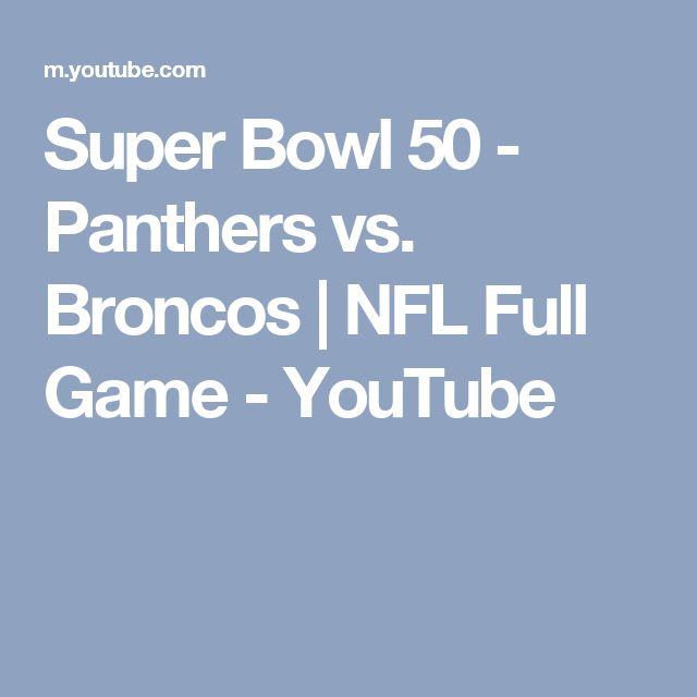 Super Bowl 50 - Panthers vs. Broncos | NFL Full Game - YouTube