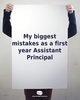 We Teach Peace: FIRST YEAR ASSISTANT PRINCIPAL - My Biggest Mistak...