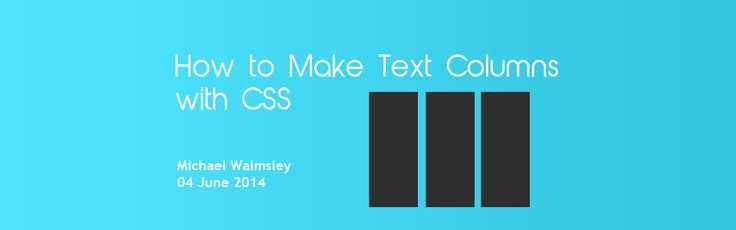 How to Make Text Columns with CSS