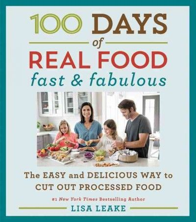 The popular blogger and author of 100 Days of Real Food shares 100 quick-and-easy recipes and simple cheat sheets for feeding busy families without prepackaged and processed foods, offering complementary shopping tips, seasonal meal plans and storage recommendations.