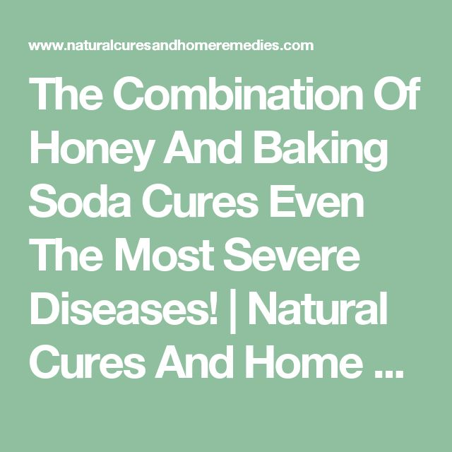 The Combination Of Honey And Baking Soda Cures Even The Most Severe Diseases! | Natural Cures And Home Remedies