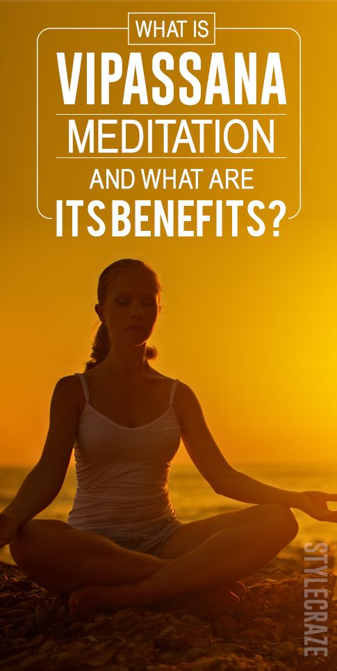 What Is Vipassana Meditation And What Are Its Benefits?