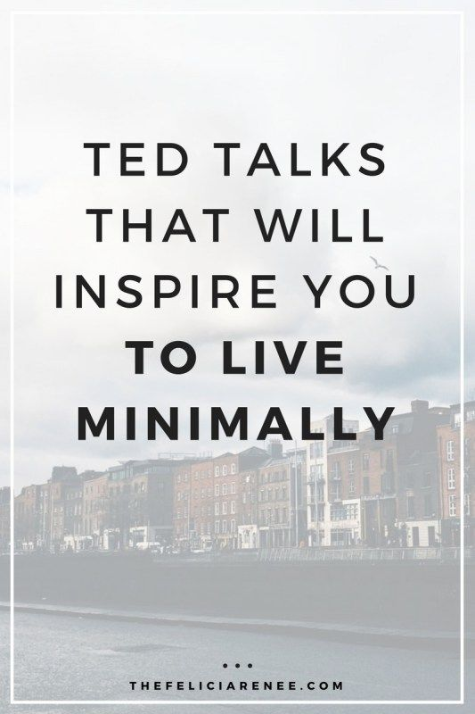TED Talks That Will Inspire You To Live Minimally