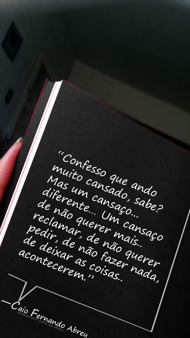 — Caio Fernando Abreu