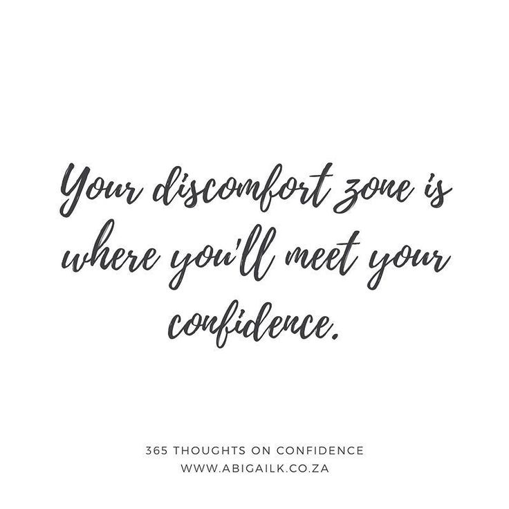 Your discomfort zone is where you'll meet your confidence.  66 of 365 Thoughts on Confidence . . . I created a FREE Crush Your Comfort Zones 5 day challenge to help you take small steps outside of those comfort zones and join the rest of us in the fertile soil on the other side. If you'd like to sign up