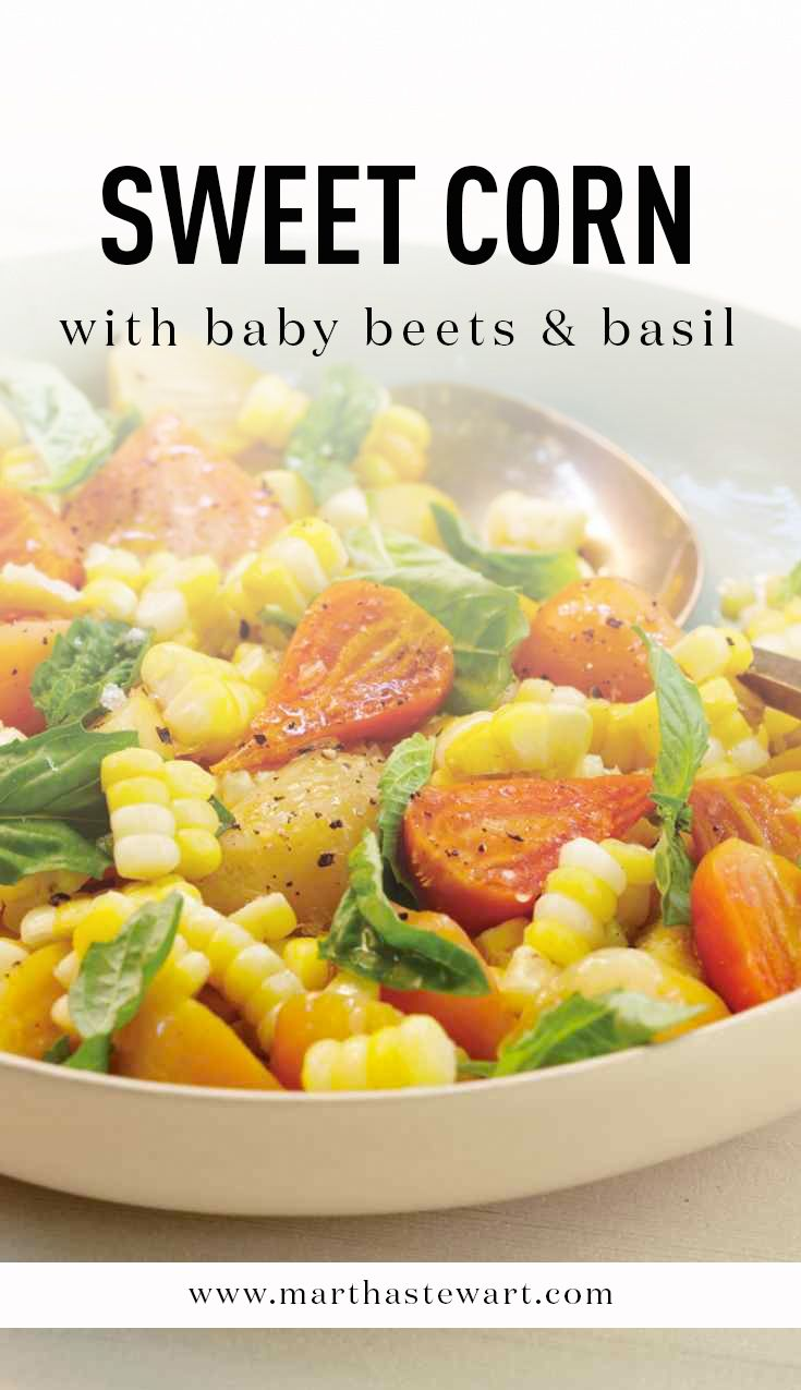 Sweet Corn With Baby Beets Basil Martha Stewart Living The Vegetables In This