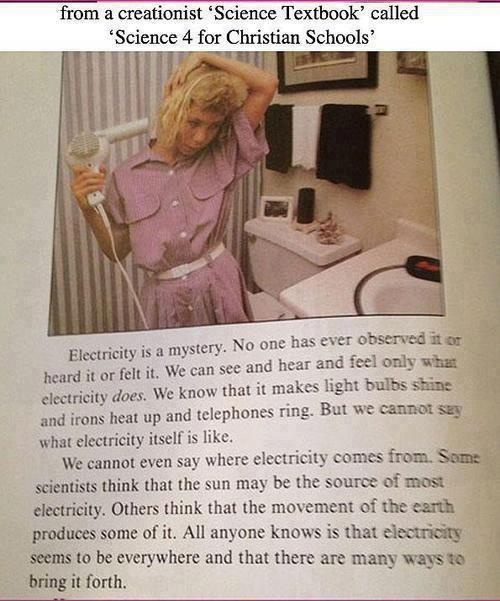 """""""Electricity is a mystery. No one has ever observed it or heard it or felt it. We can see and hear and feel only what electricity does. We know that it makes light bulbs shine and irons heat up and telephones ring. But we cannot say what electricity itself is like.""""    WTF?! Click on this image to find the book's listing on Amazon"""