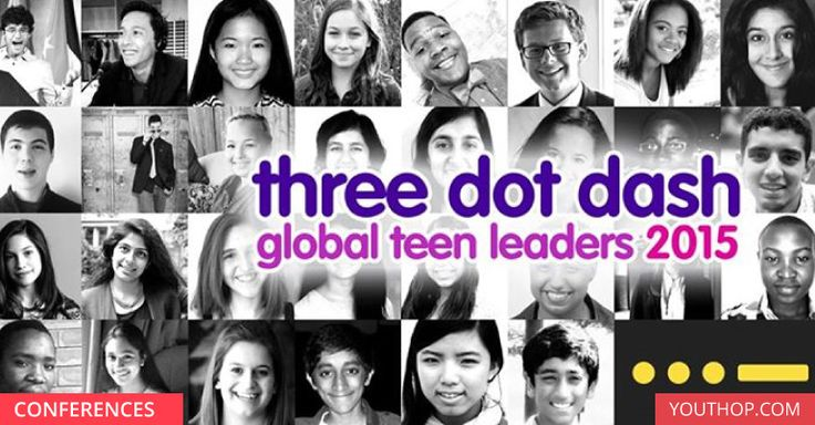 They are looking for #Global #teen #leaders Three Dot Dash Global Teen Leaders Programme 2016 in New York See Details ~ Deadline: September 11, 2015