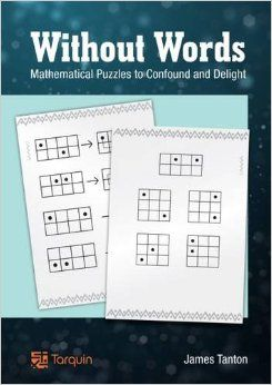 Without Words: Mathematical Puzzles to Confound and Delight: Amazon.co.uk: James Tanton: 9781907550232: Books