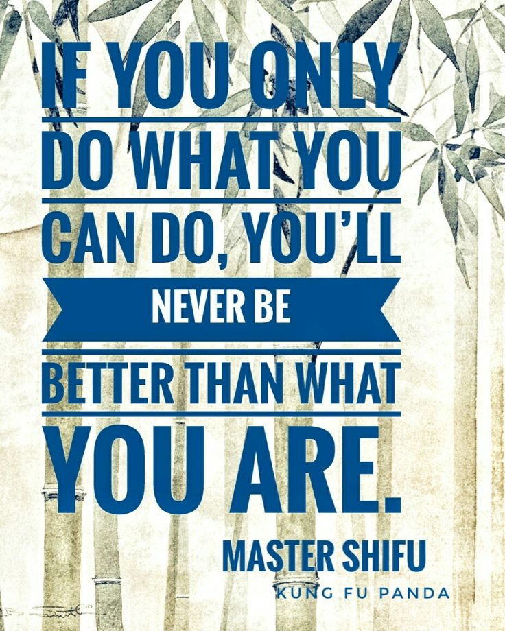 Kung Fu Panda Master Shifu quote.  Love Master Shifu!
