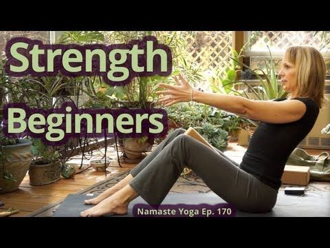 Beginner Yoga for Strength - Beginners Yoga Class - Namaste Yoga 170 - YouTube