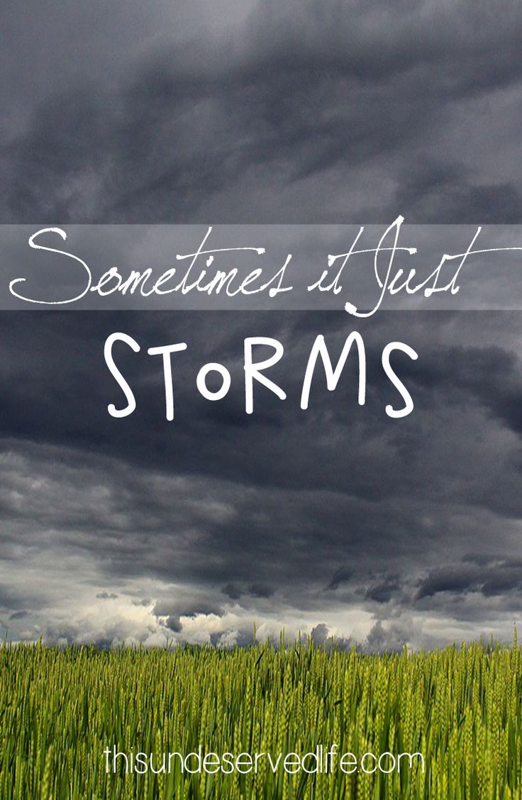 Sometimes it Just Storms
