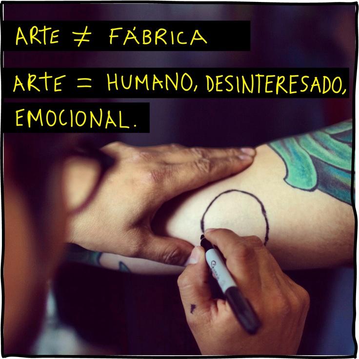Arte ≠ Fábrica  Arte = Humano, Desinteresado, Emocional.