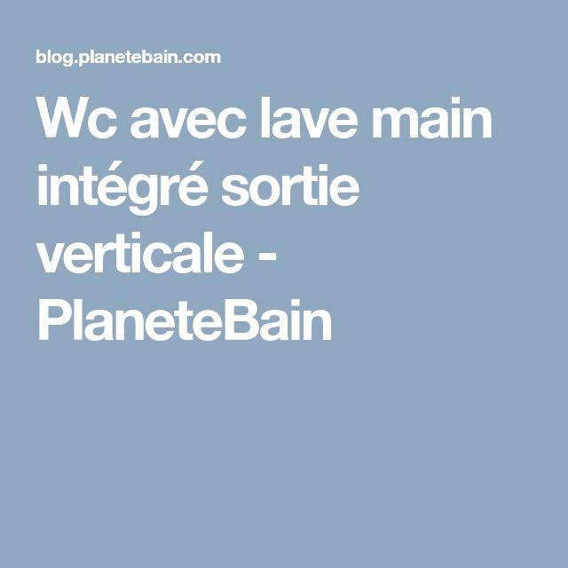 Wc avec lave main intégré sortie verticale - PlaneteBain