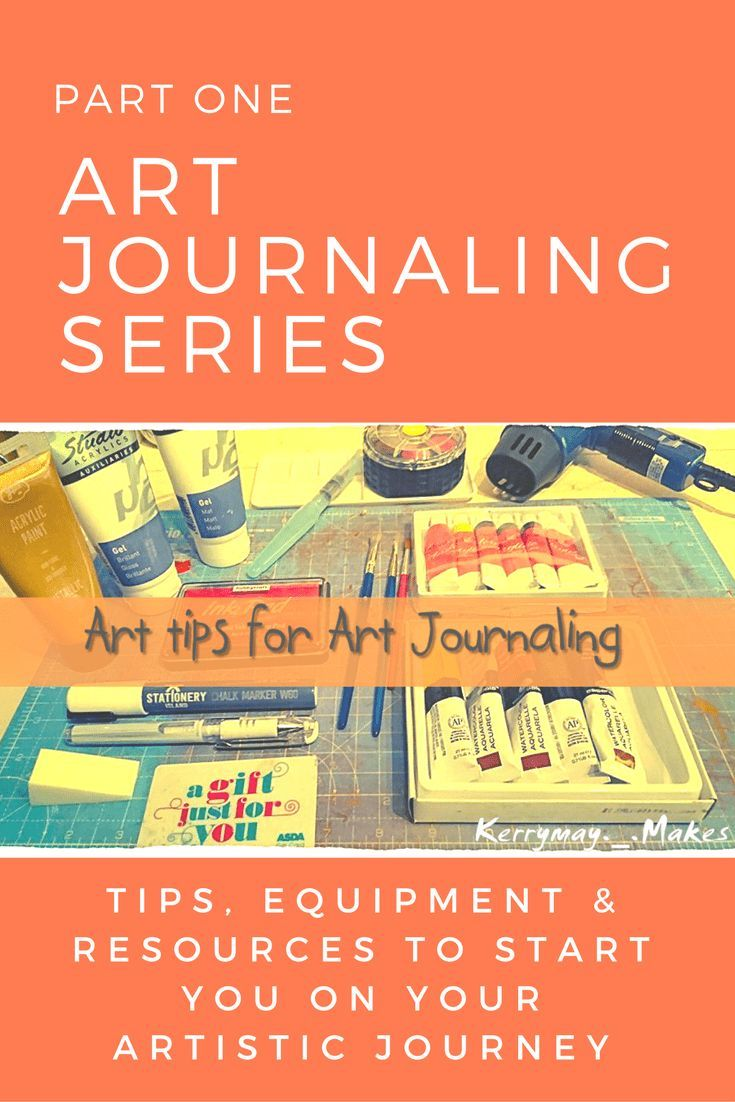 Art Journaling Tips, Tutorials and Techniques - Equipment, resources and tips to start you on your creative art journaling journey Kerrymay._.Makes
