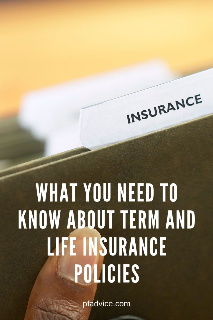 What You Need To Know About Term And Life Insurance Policies