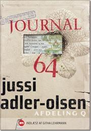 Fjerde bog i serien om Afdeling Q.  Journal 64 af Jussi Adler-Olsen, ISBN 9788740006407