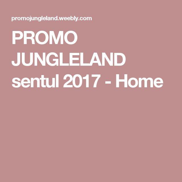 PROMO JUNGLELAND sentul 2017 - Home