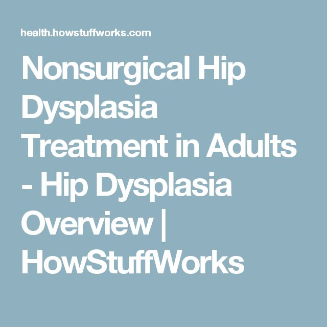 Treatment of hip dysplasia in adults thought differently